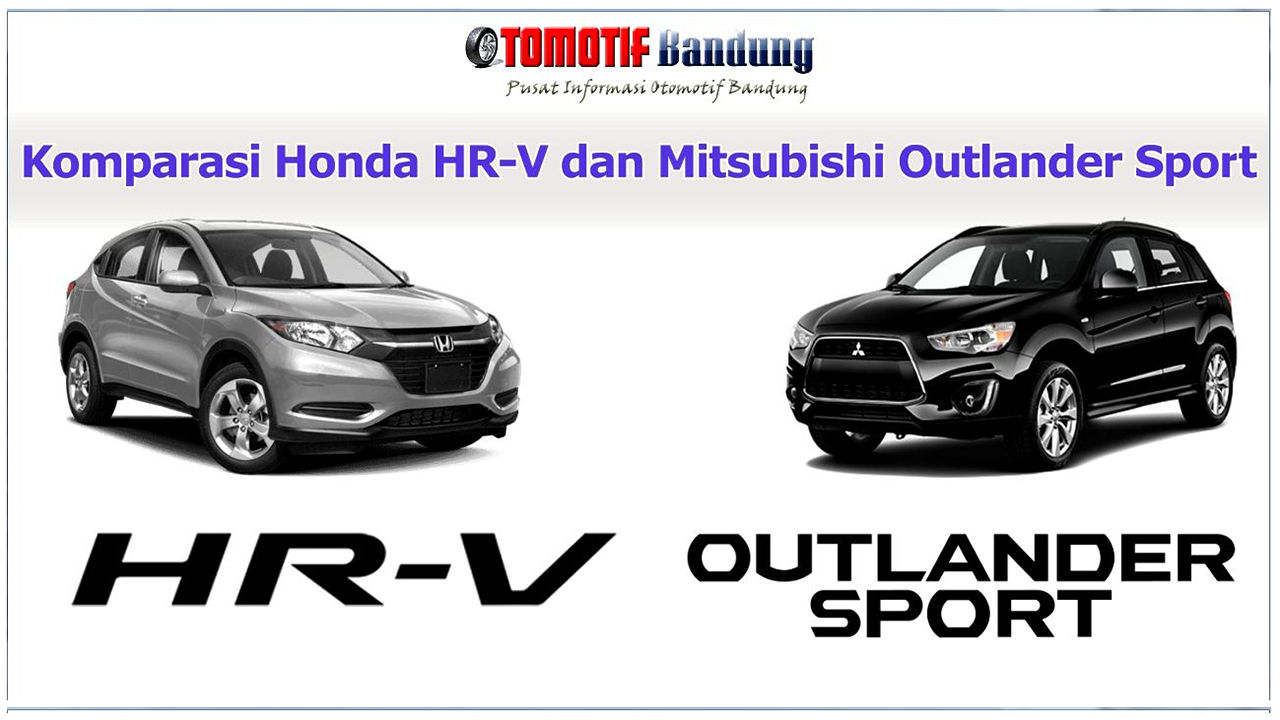 Komparasi HRV vs Outlander Sport