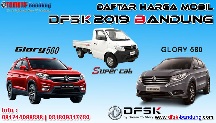Daftar Harga Mobil DFSK 2019 Bandung